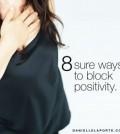 8 ways to block positivity